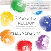 Chakradance: 7 Keys to Freedom [Slipcase]