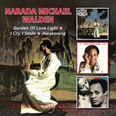 Narada Michael Walden: Garden Of Love Light/I Cry, I Smile/Awakening