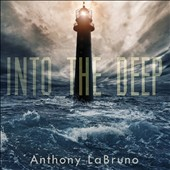 Anthony Labruno: Into the Deep