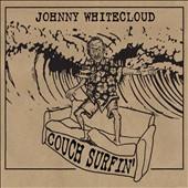 Johnny Whitecloud: Couch Surfin'