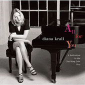 Diana Krall: All for You (A Dedication to the Nat King Cole Trio)