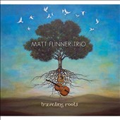 Matt Flinner Trio: Traveling Roots