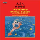 The Mermaid, ballet suite; Harvest Scenes, symphonic suite / Gumma SO, Lim Kek-Tjiang
