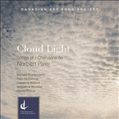'Cloud Light' - Songs of Norbert Palej (b.1977) / Michele Bogdanowicz, mz; Peter McGillivray, baritone; Lawrence Wiliford, tenor; Jacqueline Woodley, soprano; Steven Philcox, piano