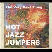 Hot Jazz Jumpers: Very Next Thing [Slipcase]