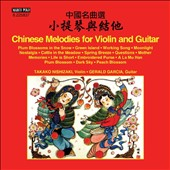 Chinese Melodies for Violin & Guitar by Various Composers / Takako Nishizaki, violin; Gerald Garcia, guitar