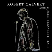 Robert Calvert: At the Queen Elizabeth Hall