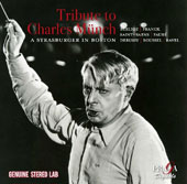 Tribute to Charles Münch: A Strasburger in Boston - Works by Berlioz, Franck, Saint-Saëns, Fauré, Debussy, Roussel, Ravel / Charles Münch, Boston Symphony Orchestra