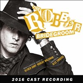 Original Soundtrack: The Robber Bridegroom: 2016 Cast Recordings