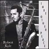 Robert Kyle: That Other Place
