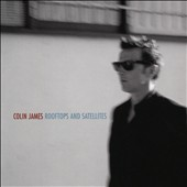 Colin James: Rooftops & Satellites