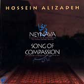Hossein Alizâdeh: NeyNava/Song of Compassion
