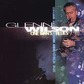 Glenn Wilson: One Man's Blues *