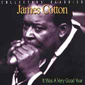 James Cotton (Harmonica): It Was a Very Good Year
