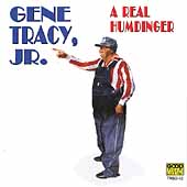 Gene Tracy: A Real Humdinger