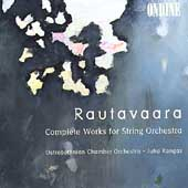 Rautavaara: Complete Works for String Orchestra / Kangas
