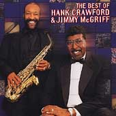 Hank Crawford/Jimmy McGriff: The Best of Hank Crawford and Jimmy McGriff