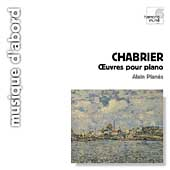 Chabrier: Oeuvres pour Piano / Alain Plan&egrave;s