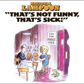 National Lampoon: That's Not Funny, That's Sick [PA]