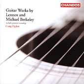 Lennox & Michael Berkeley: Guitar Works / Ogden