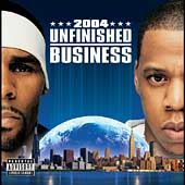 Jay-Z/R. Kelly: Unfinished Business [PA]