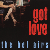The Bel Airs: Got Love