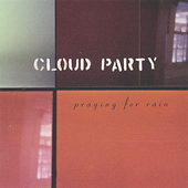 Cloud Party: Praying for Rain *