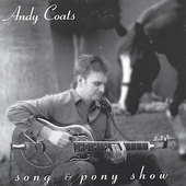 Andy Coats: Song & Pony Show