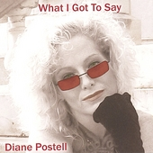 Diane Postell: What I Got to Say