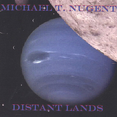 Michael T. Nugent: Distant Lands