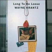 Wayne Krantz: Long to Be Loose