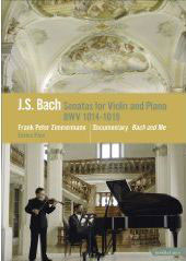 Bach: Sonatas for Violin & Piano / Frank Peter Zimmermann, Enrico Pace [DVD]