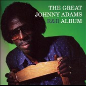 Johnny Adams: The Great Johnny Adams R&B Album