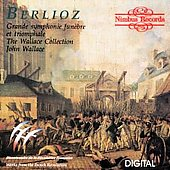 Berlioz: Grande Symphonie Fun&egrave;bre, etc / Wallace Collection