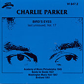 Charlie Parker (Sax): Bird Eyes, Vol. 17: Last Unissued