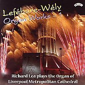 Lef&#233;bure-Wely Organ Works Vol 1 / Richard Lea
