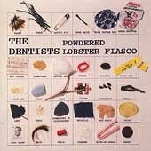 The Dentists: Powdered Lobster Fiasco