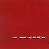Gary Willis: Actual Fiction *