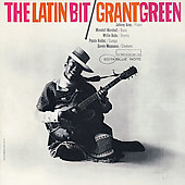 Grant Green: The Latin Bit [RVG] [Remaster]