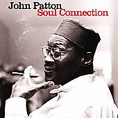 Big John Patton: Soul Connection