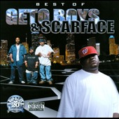 Scarface/Geto Boys: Best of the Geto Boys and Scarface [PA]