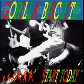 Gorilla Biscuits: Start Today *