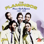 The Flamingos (Doo Wop): Dream of a Lifetime 1953-1959