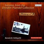 Sonatas From The Dresden Pisendel Collection