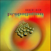 Robert Rich: Propagation
