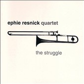 Ephie Resnick: The  Struggle *