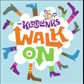 The Kerplunks: Walk On *