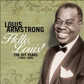 Louis Armstrong/Louis Armstrong & His All-Stars: Hello, Louis! The Hit Years (1963-1969) [Digipak]