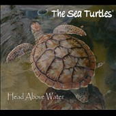 The Sea Turtles: Head Above Water [Digipak]