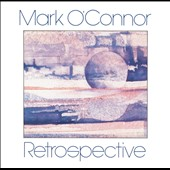 Mark O'Connor (Violin): Retrospective